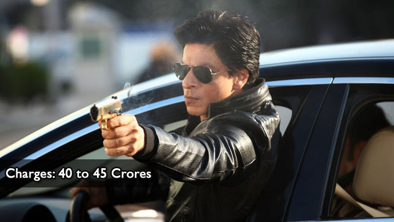 Shah Rukh Khan Charges 40 to 45Crores