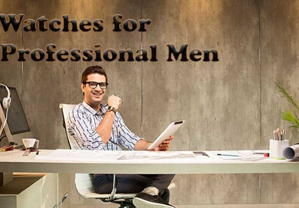 5 Watches for Professional Men