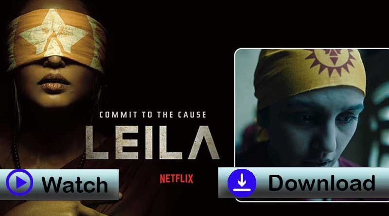 Leila-web-series-download-all-6-episodes