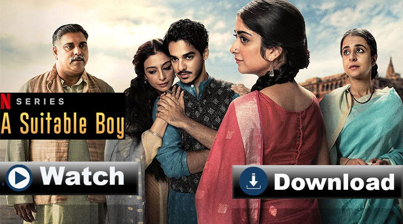 Watch and Download All the Episodes of A Suitable Boy Season 1