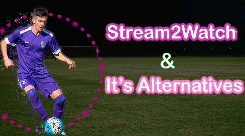Stream2Watch and Its Top 5 Alternatives