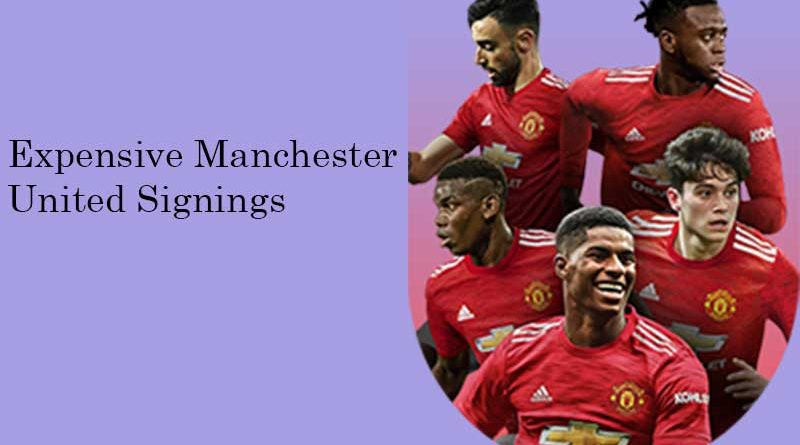 Expensive Manchester United Signings